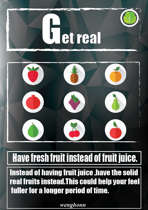 Instead of having fruit juice ,have the solid real fruits instead.This could help your feel fuller for a longer period of time.