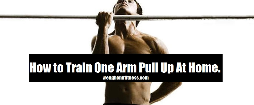 How to Train One Arm Pull Up At Home.