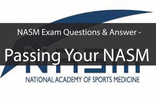 NASM Exam Questions & Answer -Pass Your NASM
