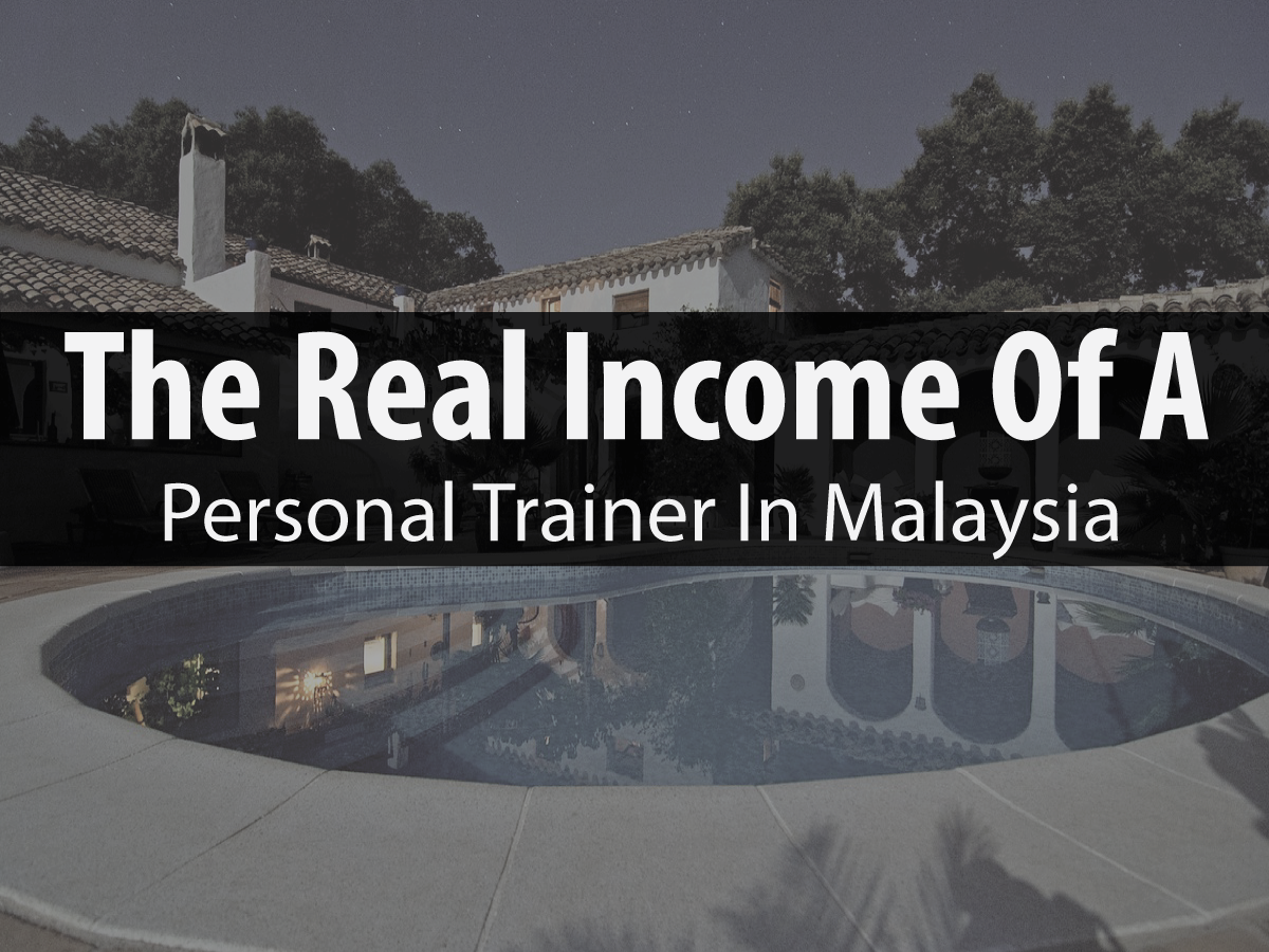The Real Income Of A Personal Trainer In Malaysia Wenghonnfitness