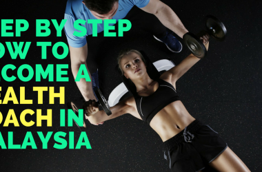 Step By Step How to Become A Health Coach In Malaysia