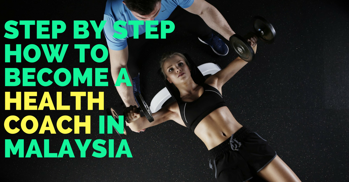 Step By Step How To Become A Health Coach In Malaysia Wenghonnfitness