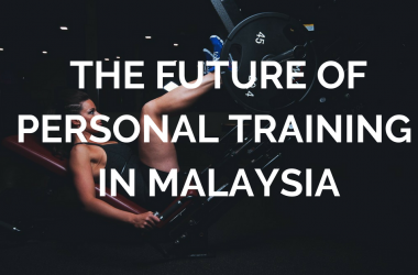 The Future Of Personal Training In Malaysia