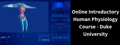 Online Introductory Human Physiology Course – Duke University