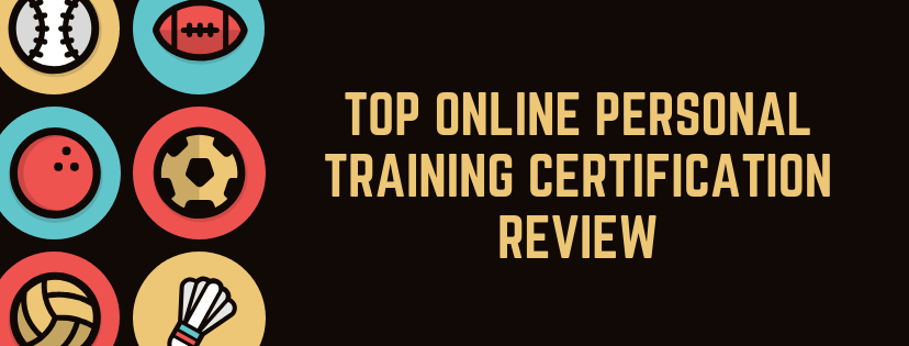 Top Online Personal Training Certification review 2018