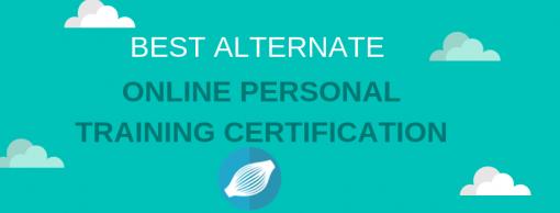 2018 BEST ALTERNATE ONLINE PERSONAL TRAINING CERTIFICATION