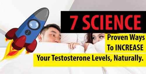 7 SCIENCE Proven Ways To Increase Your Testosterone Levels, Naturally