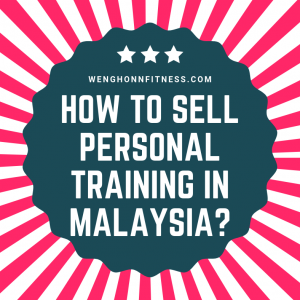 How to Sell Personal Training In Malaysia?