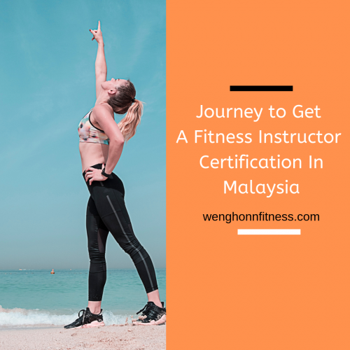 Journey to Get A Fitness Instructor Certification In Malaysia