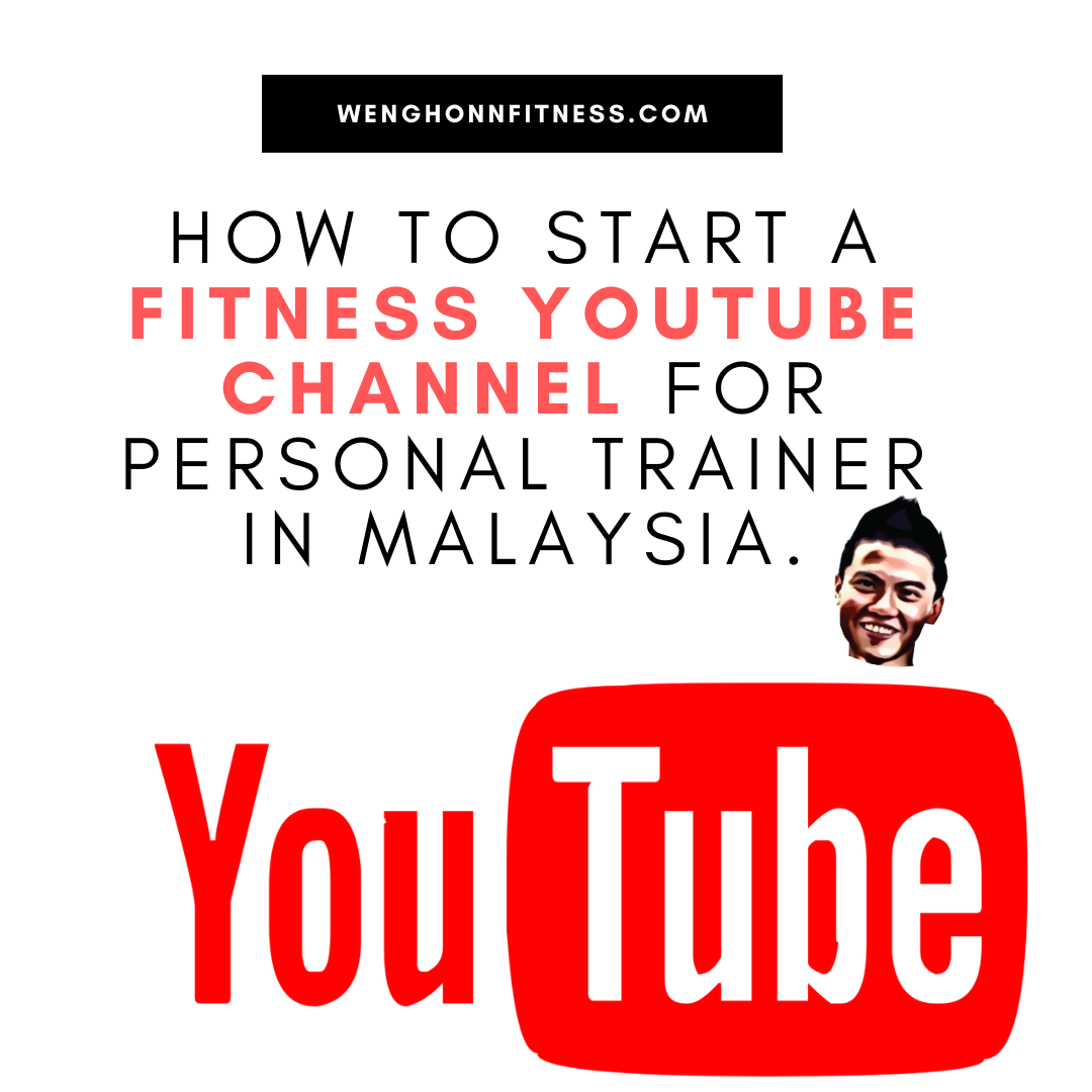 How To Start A Fitness Youtube Channel For Personal Trainer In Malaysia.