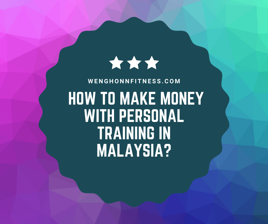 How To Make Money With Personal Training In Malaysia?